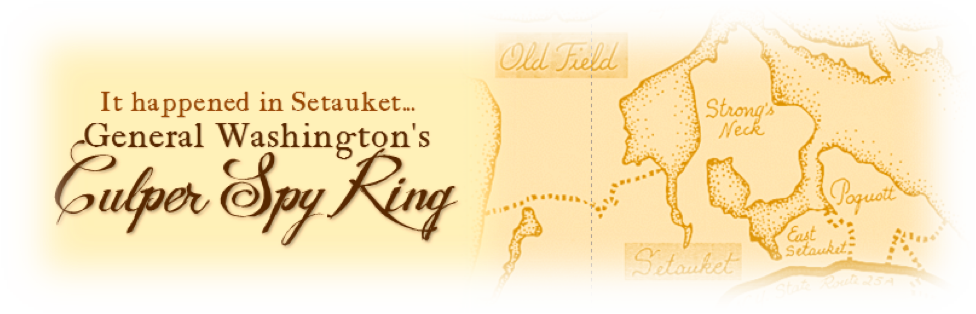 It Happened in Setauket, General Washington's Culper Spy Ring